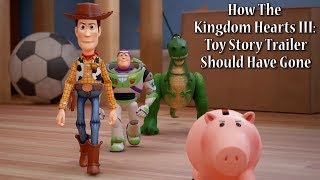 How The Kingdom Hearts III: Toy Story Trailer Should Have Gone | NAL