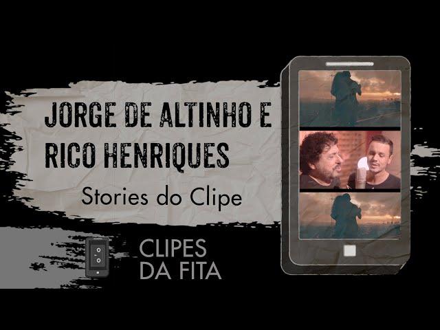 Jorge de Altinho e Rico Henriques - Stories do Clipe