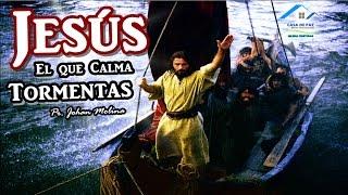 JESÚS EL QUE CALMA TORMENTAS