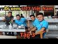 Thử Thách Bóng Đá đi Asiad xem Bùi Tiến Dũng Công Phượng U23 Việt Nam thi đấu ở Indonesia P3