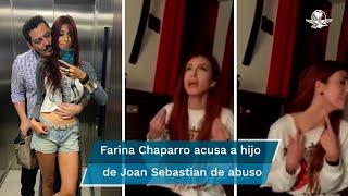Se filtraron unos videos donde la modelo Farina Chaparro evidencia el maltrato que le hizo el hijo de Joan Sebastian