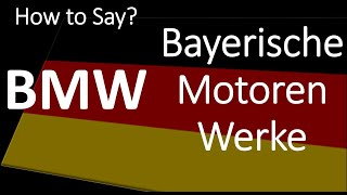 How to Pronounce BMW?  Form German + English Pronunciation & Meaning | Bayerisch