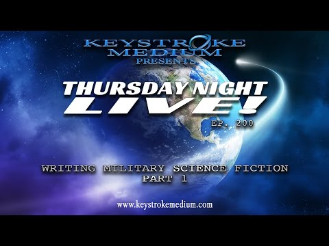 Thursday Night Live - 12-29-16 - Writing Great Military Science Fiction
