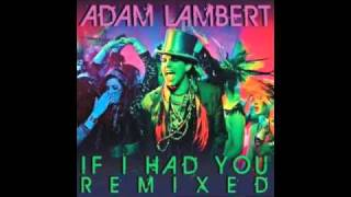 Adam Lambert- If I Had You Remix- (Jason Nevins Extended Mix)