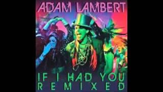 Adam Lambert- If I Had You Remix- (Jason Nevins Extended Mix)