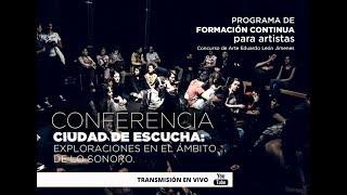 Centro León. CONFERENCIA / Ciudad de escucha: exploraciones en el ámbito de lo sonoro.
