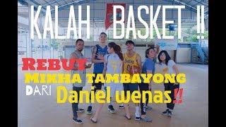 KALAH BASKET !! REBUT MIKHA TAMBAYONG DARI DANIEL WENAS !!