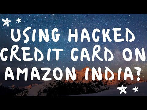 Using HACKED CREDIT CARD on Amazon India?: Online Shopping ke liye Hacked  Cards?