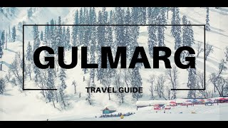 Gulmarg – A COMPLETE Travel Guide and Itinenary