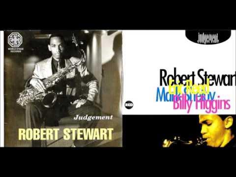 Robert Stewart & Billy Higgins (JUDGEMENT) full album