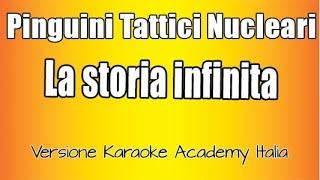 Pinguini Tattici Nucleari - La Storia Infinita (Versione Karoke Academy Italia)