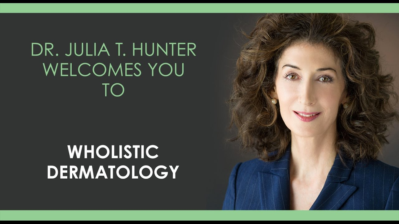 Wholistic Dermatology - Health and Beauty Solutions | Julia T Hunter MD