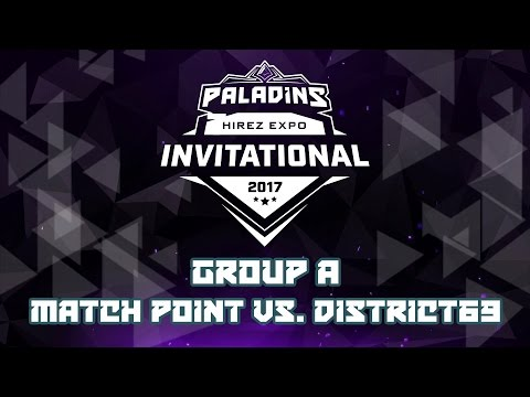 Paladins Invitational Day 1 Group Stage A- Match Point vs. District69