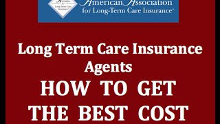Long Term Care Insurance Agents Find best cost for LTC insurance