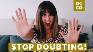 How to FINALLY STOP Doubting Yourself