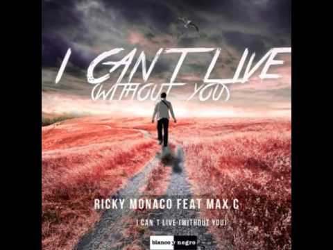 Download Ricky Monaco Feat  Max C    I Can't Live Without You