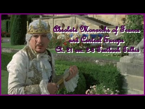 Ch. 21 sec. 2-3 Textbook Talkie: Absolute Monarchs of France and Central Europe Stuff