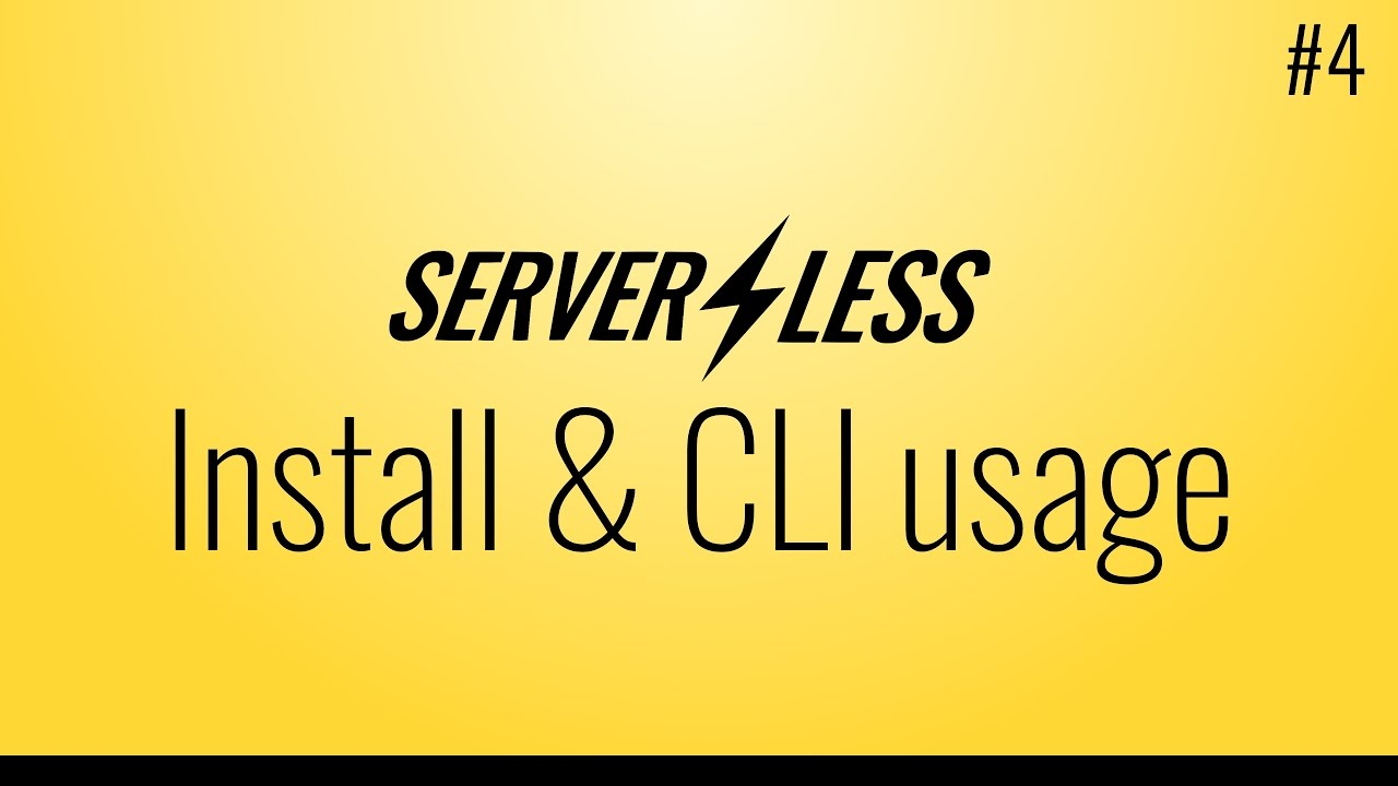 Installation & using the CLI (Serverless framework tutorial, #4)