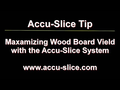 Accu-Slice Tip - Maximizing Wood Board Yield with the Accu-Slice System
