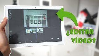 ¿Es posible editar vídeos en FULL HD y 4K en una tablet Android de menos de 100€?