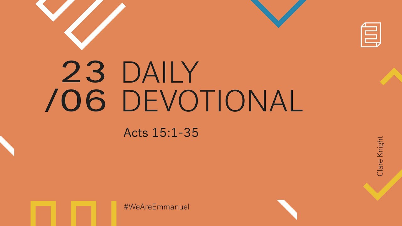 Daily Devotion with Clare Knight // Acts 15:1-35 Cover Image