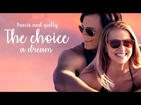 The Choice- Gaby and Travis♥ A Dream