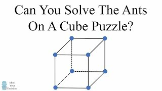 HARD Math Riddle - Can You Solve The Ants On A Cube Puzzle?