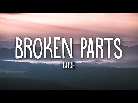 clide - broken parts (Lyrics)