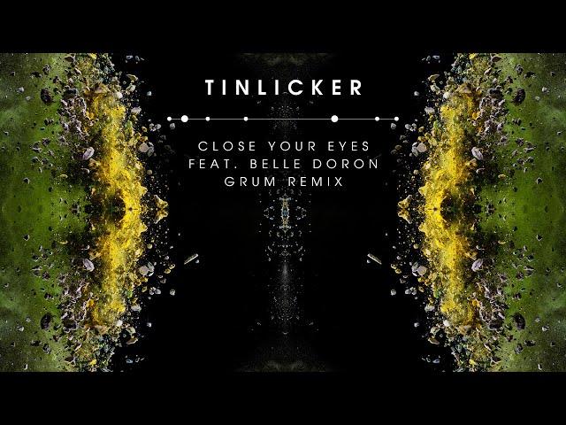 Tinlicker feat. Belle Doron - Close Your Eyes (Grum Remix)