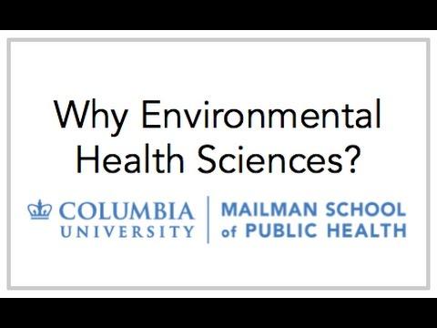 Why Environmental Health Sciences? Columbia University - Mailman School of Public Health