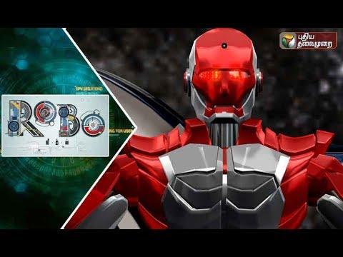 Robo Leaks   03/02/2018   Puthiyathalaimurai TV
