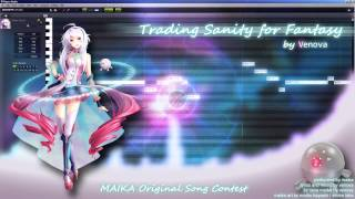 [MAIKA Original Contest] Trading Sanity for Fantasy (by Venova)
