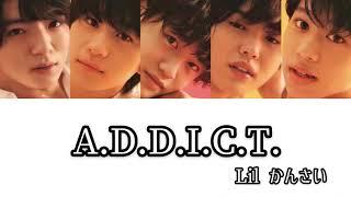 A.D.D.I.C.T.本家➯Kis-My-Ft2.