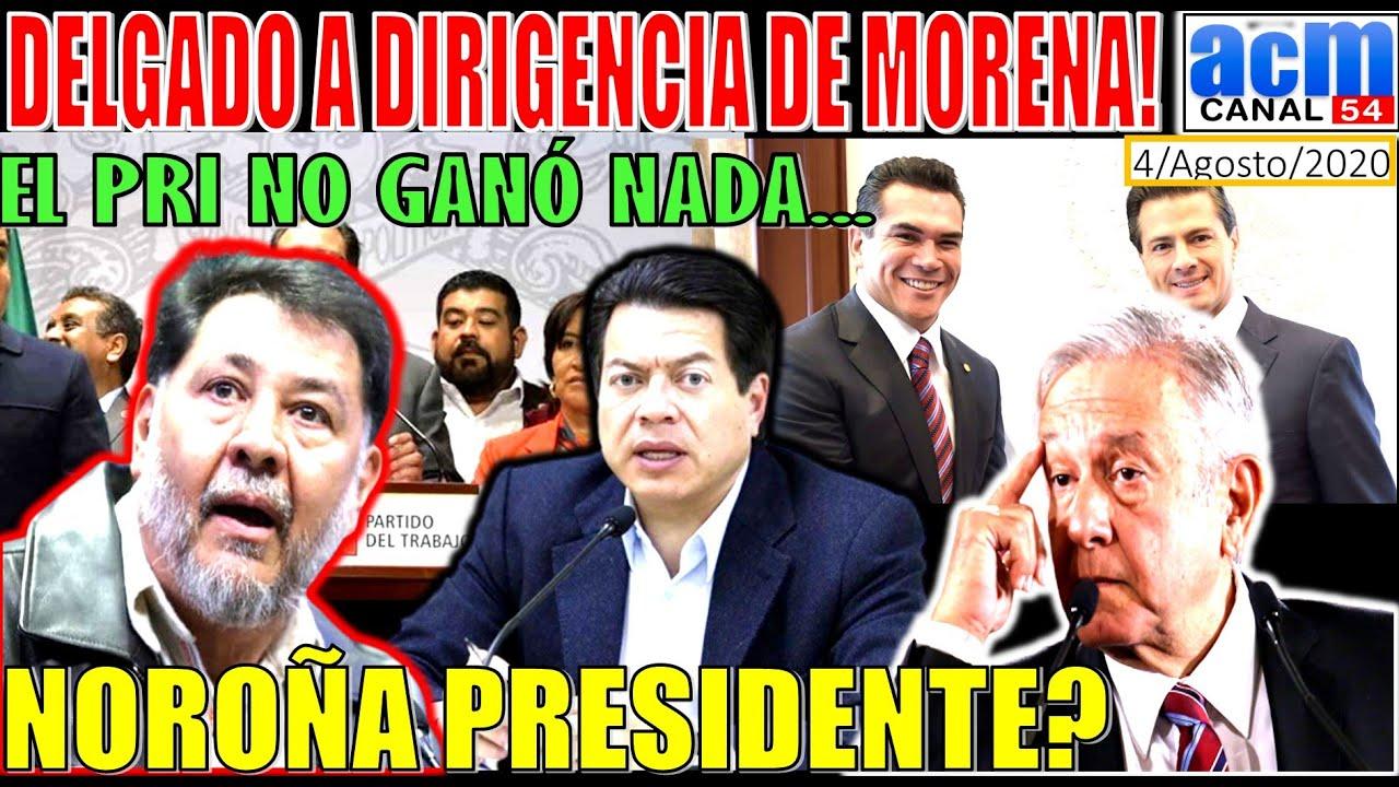 JUGADA DE AMLO, NOROÑA PRESIDENTE DE CÁMARA DE DIPUTADOS, DELGADO A DIRIGENCIA DE MORENA!!!