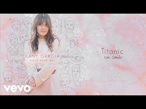 Titanic (Audio) - Kany García ft. Camilo