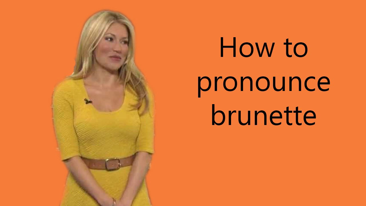 How to pronounce brunette - YouTube
