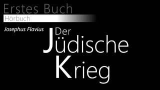 003.Der Jüdische Krieg- Josephus Flavius: 1.Kapitel [Hörbuch]