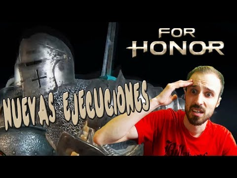 REACCIONANDO A LAS NUEVAS EJECUCIONES! |  LAS QUIERO TODAS! | FOR HONOR