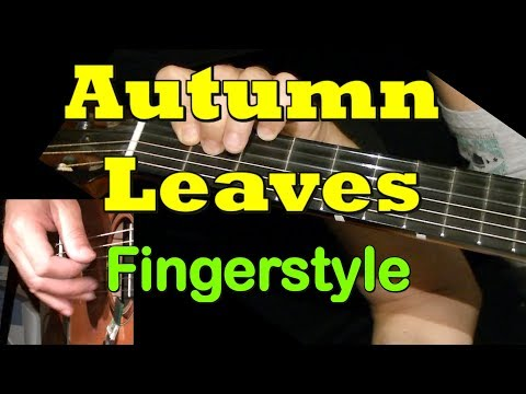 AUTUMN LEAVES: Fingerstyle Guitar + TAB by GuitarNick