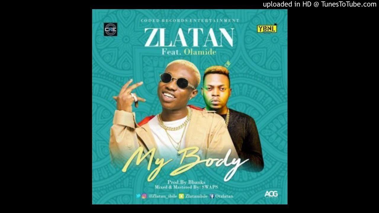 Download Zlatan - My Body ft. Olamide