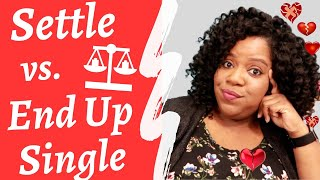 STOP SETTLING & GET THE LOVE YOU DESERVE! | Plus Size Dating Advice