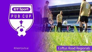BT SPORT PUB CUP @ QPR -  Loftus Road Regionals