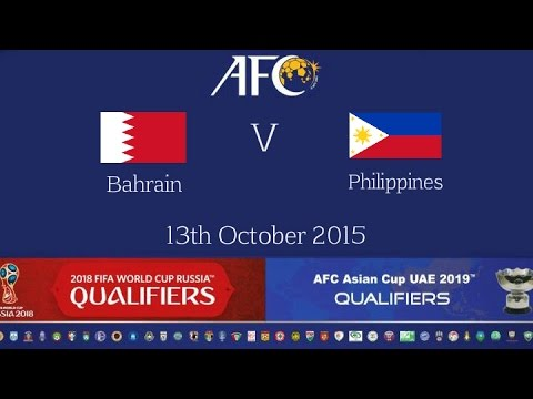 FULL TIME: Bahrain vs Philippines: 2018 FIFA WC Russia & AFC Asian Cup UAE 2019 (Qly RD 2)