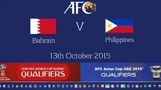 Bahrain vs Philippines: 2018 FIFA WC Russia & AFC Asian Cup UAE 2019 (Qly RD 2)