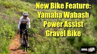 Bike Feature: Yamaha Wabash Power-Assist (e-Bike) Gravel Bike