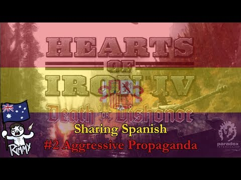 HOI4 Road to 56 - Sharing Spanish #2 - Aggressive Propaganda
