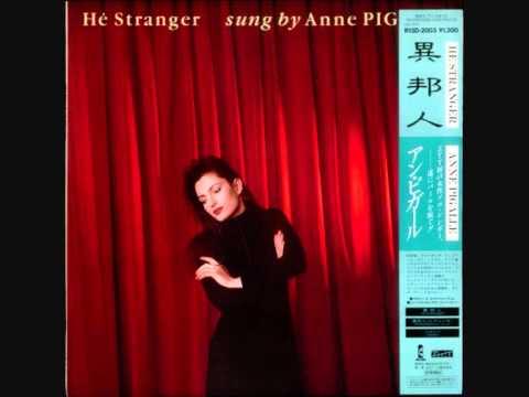 Anne Pigalle He Stranger (Parts I,II & III)