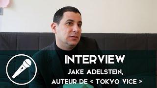 Interview de Jake Adelstein, auteur de « Tokyo Vice »