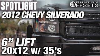 "Spotlight - 2012 Chevy Silverado 2500HD, 6"" Lift, 20x12 -44's, And 35s"