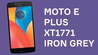 Розпакування Moto E Plus XT1771 Iron Grey